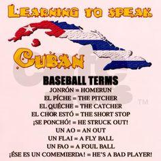 Cuban beisbol terms...definitely my dad's terms