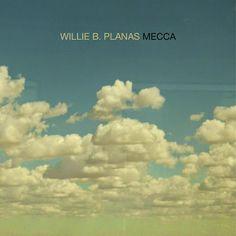 """Nuevo disco de Willie B. Planas """"Mecca"""" (streaming)"""