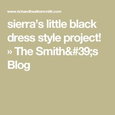 sierra's little black dress style project! » The Smith's Blog