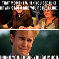 """For @Rachel Buser and @Sarah Chintomby Michael """"That moment when you see Luke Bryan's mom and you're just like...thank you, thank you so much"""""""