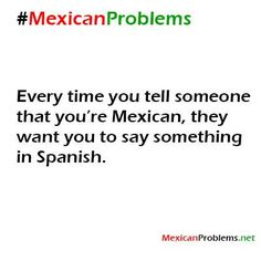 Mexican Problem #9233 - Mexican Problems