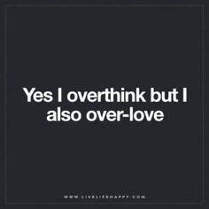 "I'm a bit of an ""over doer"" in every regard. Either I'm utterly obsessed or not interested at all. There is no middle ground. With everything ... Life, love, hobbies..."