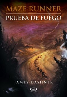 The Maze Runner - Prueba de fuego By: James Dashner  5/15