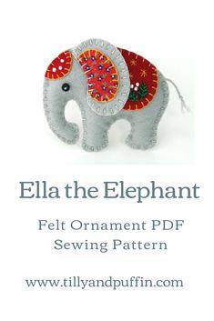 Felt elephant ornament PDF sewing pattern - Filz - Informations About Felt elepha Felt Ornaments Patterns, Felt Crafts Patterns, Felt Crafts Diy, Felt Diy, Fabric Crafts, Sewing Crafts, Paper Crafts, Felt Embroidery, Felt Applique