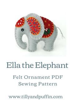 Felt elephant ornament PDF sewing pattern - Filz - Informations About Felt elepha Felt Ornaments Patterns, Felt Crafts Patterns, Felt Crafts Diy, Felt Diy, Fabric Crafts, Sewing Crafts, Sewing Patterns, Ribbon Crafts, Paper Crafts