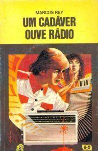 Um cadáver ouve rádio.
