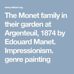 The Monet family in their garden at Argenteuil, 1874 by Edouard Manet. Impressionism. genre painting