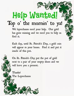 Help the leprechauns find their gold and they will leave you a surprise on St. Patrick's Day.  Your kids will love this!