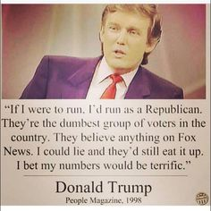 Real quote Trump folk. As always I don't agree with him, but it's what he said.