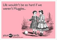 "Honestly! I'd Be All ""Avada Kedavra"" on Your Ass! #Muggle #HarryPotter #Wizard"