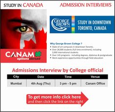 Study in Canada - George Brown College. For complete information & enrolment, Register Here http://www.canamgroup.com/maileruniversity.php?name=gbc-mumbai-visit #StudyinCanada #GeorgeBrownCollege #CanamConsultants