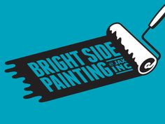 Bright Side Painting logo by Louie Preysz Painting Logo, Web Design Websites, Diy Dog Kennel, House Painter, Life Logo, Paint Companies, Communication Design, Photoshop Illustrator, Creative Logo