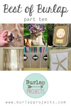 Looking for some more Burlap Inspiration and DIY Projects...check out Part 10 of The Best of Burlap DIY Projects... you are going to have fun creating.