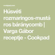 Húsvéti rozmaringos-mustáros báránycomb | Varga Gábor receptje - Cookpad