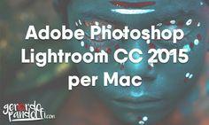 Per migliorare le foto ci sono pochi programmi veramente validi che fanno la differenza, e uno di questi è Adobe Photoshop Lightroom CC 2015 per Mac OSX.