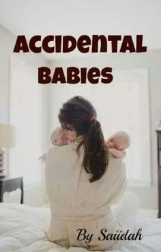"You should read ""Accidental Babies"" on #Wattpad. #romancem. ...ll.M m mmv a.sssa.lm Mn lbl m .      S dd  r sszz se s"