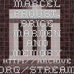 Marcel Proust, Brice Marden and Memory. http://archive.org/stream/BriceMarden2013/BriceMarden2013_djvu.txt