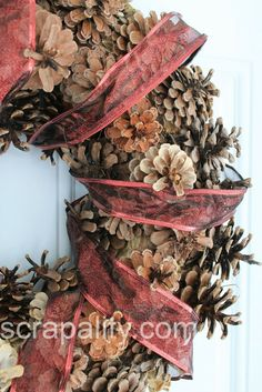 How to: Pine Cone Wreath ~ Scrapality.com  Pine cones with rose pink shear French wired ribbon - lovely