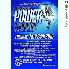 #Repost @powerisindustry  TUESDAY NOVEMBER 24TH 2015. OPEN-MIC HOSTED BY POWER 105.1FM OWN DJ REYMO FEATURING UNIVERSAL RECORD'S. FOR MORE INFORMATION CONTACT 1800 516 7489 OR EMAIL ARODRIGUEZ@POWERSINDUSTRY.COM SPACE IS LIMITED SO SIGN-UP ASAP.  IT'S GOING TO BE A MOVIEEEEEEEEEEE #concert #tourlife #music #Dance #instagood #dj #djs Rap #BattleDjs #ClubDjs #Funk #BreakBeats #Hiphop #Jazz  #Talnts #HouseMusic #Reggae  #RocknRoll  #PopMusic #Seratodj  #VinylRecords  #haveuheardpromo #Brooklyn…