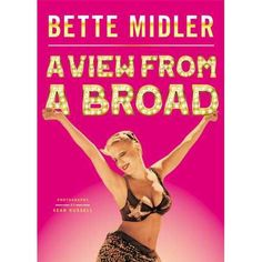 A View from A Broad........Did not hold my attention, even though I like Bette Midler a lot.