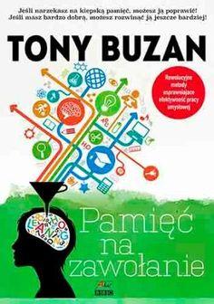 Pamięć na zawołanie - Buzan Tony Tony Buzan, Mind Maps, Project Management, Hand Lettering, Books To Read, Education, Reading, Life, English