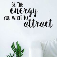 Be the Energy Attract Quote Decal Sticker from Boop Decals | Home