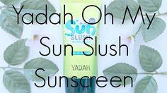 Provided for Review: Yadah Oh My Sun Slush Sunscreen