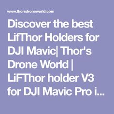 Discover the best LifThor Holders for DJI Mavic