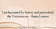 Annie Lennox Quotes About History - 34407