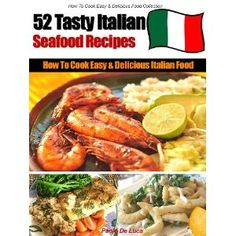 How to Cook Delicious Italian Food - 52 Easy Tasty Italian Seafood Recipes (Kindle Edition) italian-recipes Italian Recipes, Italian Cookbook, Italian Cooking, Seafood Dishes, Seafood Recipes, Chicken Steak, Healthy Recipes For Weight Loss, Food 52, Great Recipes