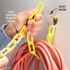 A length of chain and a wall-mountedcoat hook provide asecure hangout for bulkyelectrical cords, ropes andother cumbersome coils.Hang one end of the chain onthe lower hook, then loop thechain around the coiled cordand attach the other end ofthe chain to the upper hook.