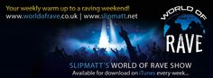 The #worldofrave is a magical journey through some of the very best years of #rave hosted by DJ Slipmatt  Available every week