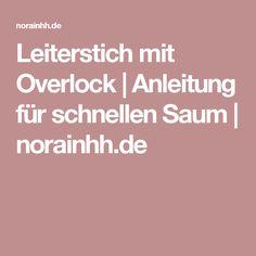 Leiterstich mit Overlock   Anleitung für schnellen Saum   norainhh.de