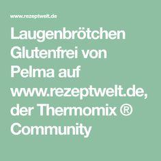 Laugenbrötchen Glutenfrei von Pelma auf www.rezeptwelt.de, der Thermomix ® Community