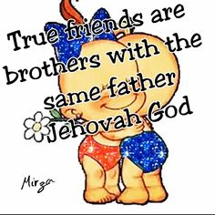 True friends are brothers with the same father, Jehovah God! Sisters too. Jehovah's Witnesses Humor, Jw Songs, Bible Verses, Scriptures, Bible Quotes, Love Truths, Spiritual Thoughts, Bible Truth, Sister Quotes