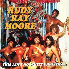 This Ain't No White Christmas The holidays don't get any raunchier than This Ain't No White Christmas, a reissue of The Rudy Ray Moore Christmas Album. Cover Art, Bad Cover, Vinyl Cover, Worst Album Covers, Cool Album Covers, Book Covers, Bad Album, Smosh, Christmas Albums