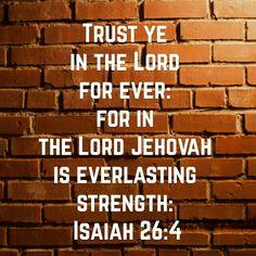 Isaiah 26 : 4 ( KJV )