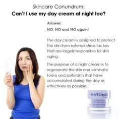 Do I need a Day Cream AND a Night Cream? Yes!