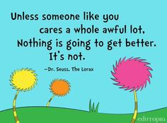 Image result for unless someone like you cares a whole awful lot