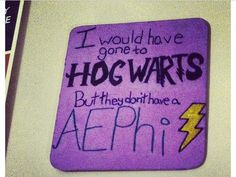 I would have gone to Hogwarts but they don't have aephi