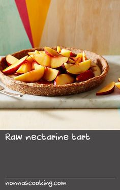 """Raw nectarine tart 