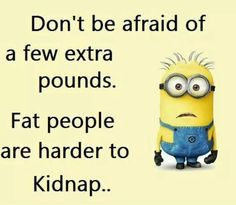 hahaha, laughed out loud for this! XD Plus, if the world goes bad, and there's no food, we'll be the safe ones ;)