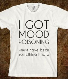 Mood poisoning…
