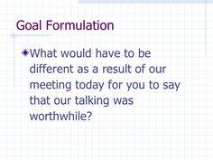 Goal Formation