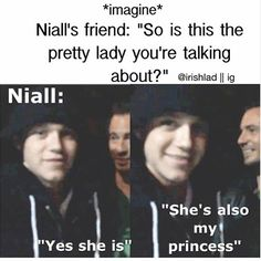 Aw Ni that's sweet of u Niall: Only for my princess Josh: Well your a lucky girl Nialls a great man Me: I know I'm lucky to have him Niall Horan Imagines, One Direction Imagines, One Direction Humor, I Love One Direction, Harry Imagines, Naill Horan, Save My Life, Love Of My Life, Niall And Harry