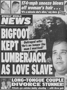 The Most Ridiculous Tabloid Headlines Of All Time Photos Bigfoot Photos National Enquirer