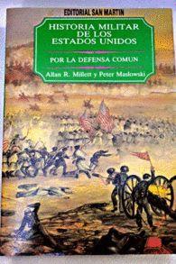 HISTORIA MILITAR DE LOS ESTADOS UNIDOS DE AMÉRICA. POR LA DEFENSA