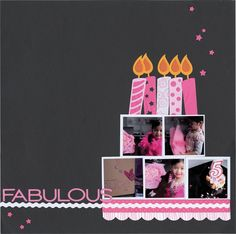 Birthday cake page Fabulous - Scrapbook.com...cute idea...needs a little more in my opinion