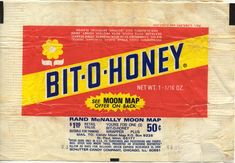 An old Bit-o-Honey wrapper - Mom liked this candy. Retro Candy, Vintage Candy, My Childhood Memories, Sweet Memories, Moon Map, Honey Candy, Nostalgic Candy, Baby Boomer, Candy Bar Wrappers
