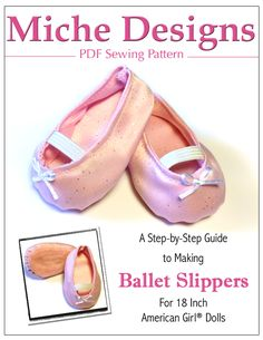 Pixie Faire Miche Designs Ballet Slippers Shoe Doll Clothes Pattern for 18 inch American Girl Dolls American Girl Doll Shoes, American Girl Clothes, American Girls, Doll Shoe Patterns, Sewing Patterns, Dress Patterns, Barbie Patterns, Sewing Art, Sewing Ideas